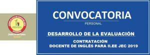INFORMACIÓN SOBRE DESARROLLO DE LA EVALUACIÓN – II CONVOCATORIA DE CONTRATACIÓN DOCENTE DE INGLÉS PARA II.EE JEC 2019