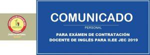 COMUNICADO SOBRE LA EVALUACIÓN A DOCENTES DE INGLÉS PARA II.EE JEC 2019